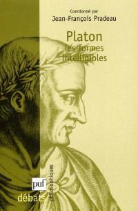 Platon, les formes intelligibles : sur la forme intelligible et la participation dans les dialogues platoniciens