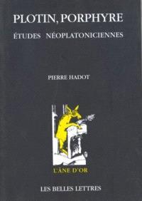 Plotin, Porphyre : et autres études néoplatoniciennes