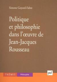 Politique et philosophie dans l'oeuvre de Jean-Jacques Rousseau