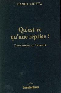 Qu'est-ce qu'une reprise ? : deux études sur Foucault