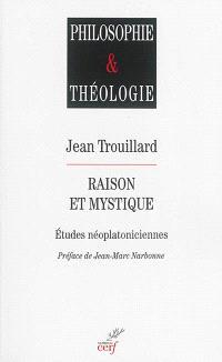 Raison et mystique : études néoplatoniciennes