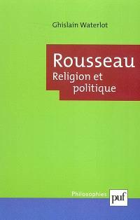 Rousseau : religion et politique