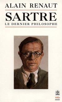 Sartre, le dernier philosophe