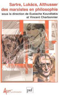 Sartre, Lukacs, Althusser, des marxistes en philosophie