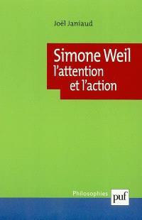 Simone Weil : l'attention et l'action