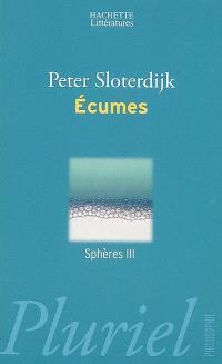 Sphères. Volume 3, Ecumes : sphérologie plurielle