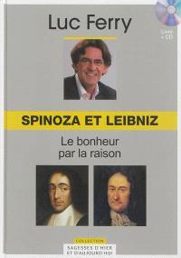 Spinoza et Leibniz : le bonheur par la raison