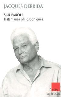 Sur parole : instantanés philosophiques