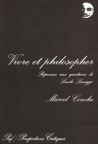 Vivre et philosopher : réponses aux questions de Lucile Laveggi