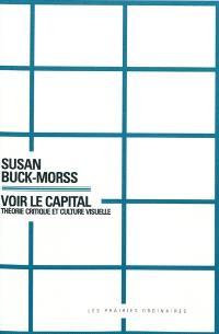 Voir le Capital : théorie critique et culture visuelle