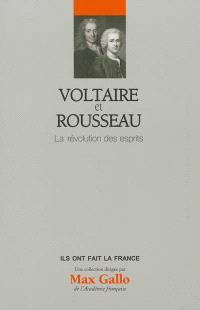 Voltaire et Rousseau : la révolution des esprits