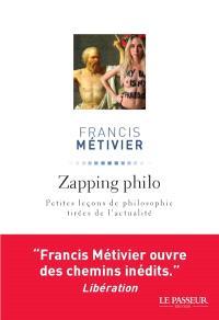 Zapping philo : petites leçons de philosophie tirées de l'actualité