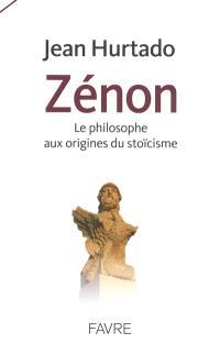 Zénon : le philosophe aux origines du stoïcisme