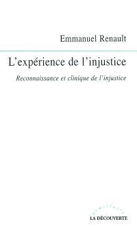 L'expérience de l'injustice : reconnaissance et clinique de l'injustice