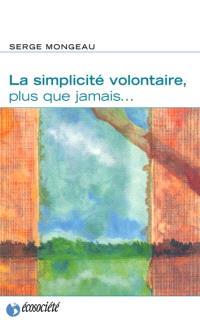 La simplicité volontaire, plus que jamais--