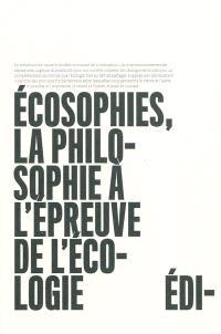 Ecosophies, la philosophie à l'épreuve de l'écologie
