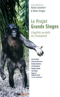 Le projet grands singes : l'égalité au-delà de l'humanité