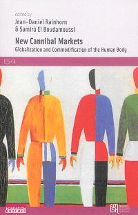 New cannibal markets : globalization and commodification of the human body