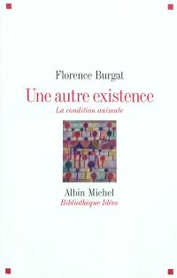 Une autre existence : la condition animale