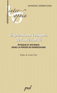 Expressions éthiques de l'intériorité  : éthique et distance dans la pensée de Kierkegaard