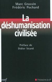 La déshumanisation civilisée : les limites de l'éthique libérale contemporaine
