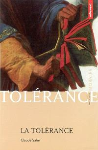 La tolérance : pour un humanisme hérétique