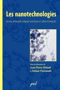 Les nanotechnologies  : développement, enjeux sociaux et défis éthiques