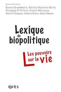 Lexique de biopolitique : les pouvoirs sur la vie