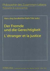 Philosopher le vivre-ensemble. Volume 2, L'étranger et la justice = Der Fremde und die Gerechtigkeit