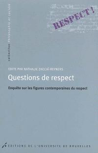 Questions de respect : enquête sur les figures contemporaines du respect