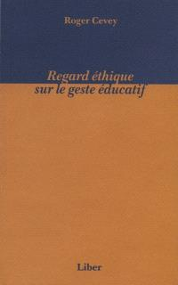 Regard éthique sur le geste éducatif
