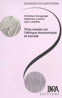 Trois essais sur l'éthique économique et sociale : conférences-débats, Le Croisic, 26-29 octobre 1999