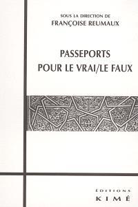 Passeports pour le vrai, le faux