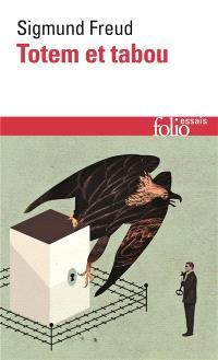 Totem et tabou : quelques concordances entre la vie psychique des sauvages et celle des névrosés