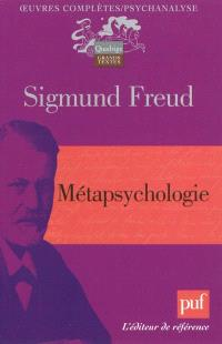 Oeuvres complètes : psychanalyse, Métapsychologie