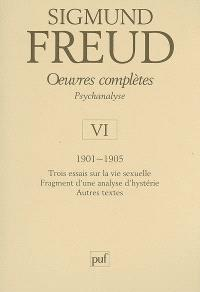 Oeuvres complètes : psychanalyse. Volume 6, 1901-1905