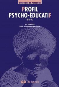 Profil psycho-éducatif, (PEP-R) : évaluation et intervention individualisée pour enfants autistes ou présentant des troubles du développement