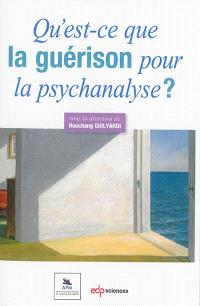 Qu'est-ce que la guérison pour la psychanalyse ?
