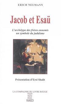 Jacob et Esaü : l'archétype des frères ennemis, un symbole du judaïsme