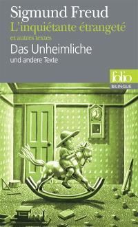L'inquiétante étrangeté : et autres textes = Das Unheimliche : und andere Texte