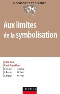 Aux limites de la symbolisation : désymbolisation et asymbolisation