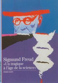 Sigmund Freud : un tragique à l'âge de la science