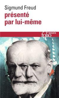 Sigmund Freud présenté par lui-même