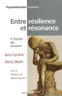 Entre résilience et résonance : à l'écoute des émotions