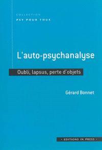 L'auto-psychanalyse : oublis, lapsus, perte d'objets