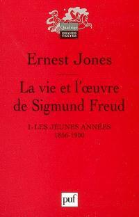 La vie et l'oeuvre de Sigmund Freud. Volume 1, Les jeunes années : 1856-1900