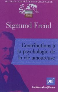 Oeuvres complètes : psychanalyse, Contributions à la psychologie de la vie amoureuse