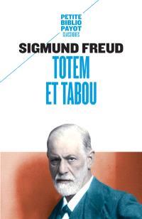 Totem et tabou : interprétation par la psychanalyse de la vie sociale des peuples primitifs