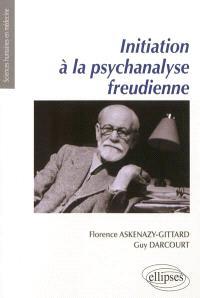 Initiation à la psychanalyse freudienne