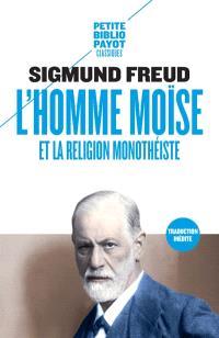 L'homme Moïse et la religion monothéiste. Suivi de Amenhotep IV